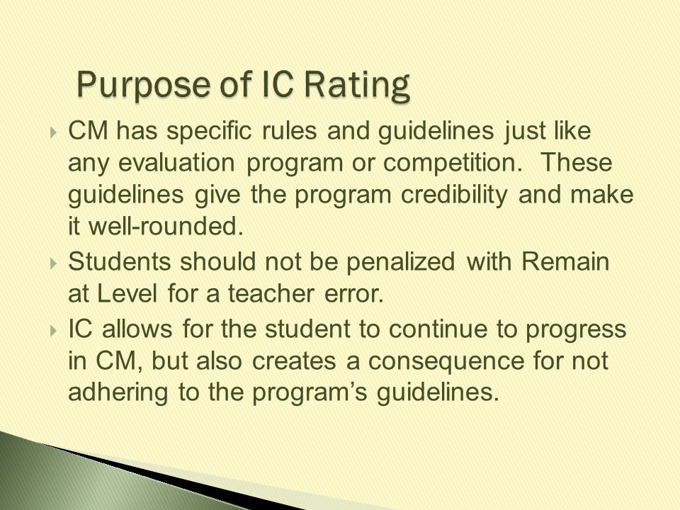  CM has specific rules and guidelines just like any evaluation program or competition. These guidelines give the program credibility and make it well