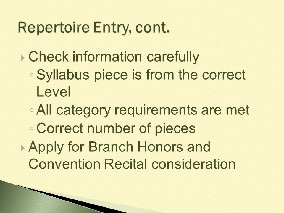  Check information carefully ◦ Syllabus piece is from the correct Level ◦ All category requirements are met ◦ Correct number of pieces  Apply for Br