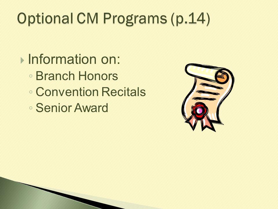  Information on: ◦ Branch Honors ◦ Convention Recitals ◦ Senior Award