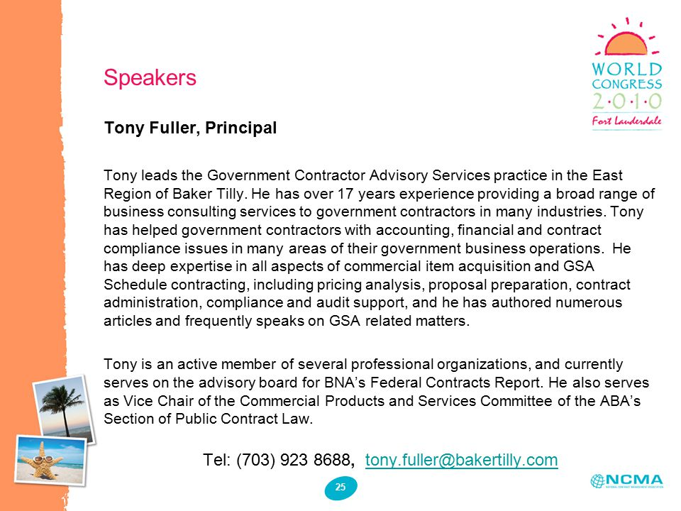 25 Speakers Tony Fuller, Principal Tony leads the Government Contractor Advisory Services practice in the East Region of Baker Tilly. He has over 17 y