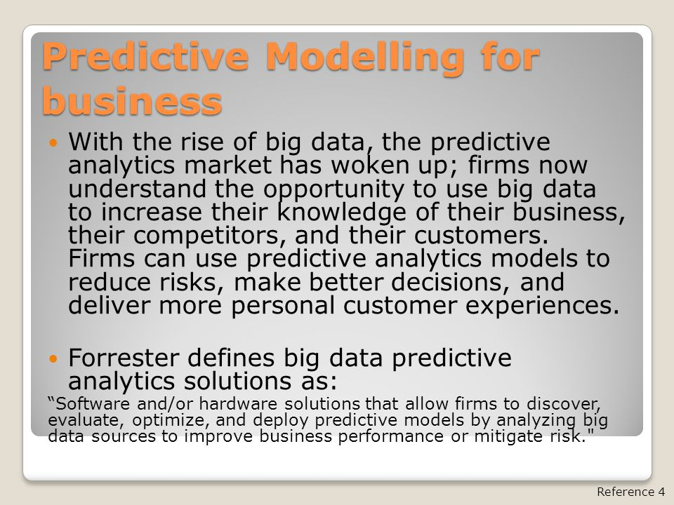 Predictive Modelling for business With the rise of big data, the predictive analytics market has woken up; firms now understand the opportunity to use