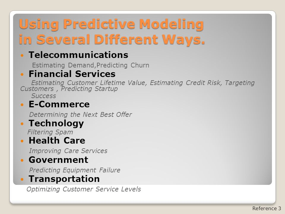 Using Predictive Modeling in Several Different Ways.