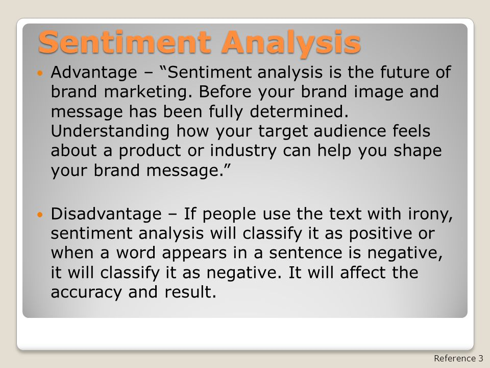 """Sentiment Analysis Advantage – """"Sentiment analysis is the future of brand marketing. Before your brand image and message has been fully determined. Un"""
