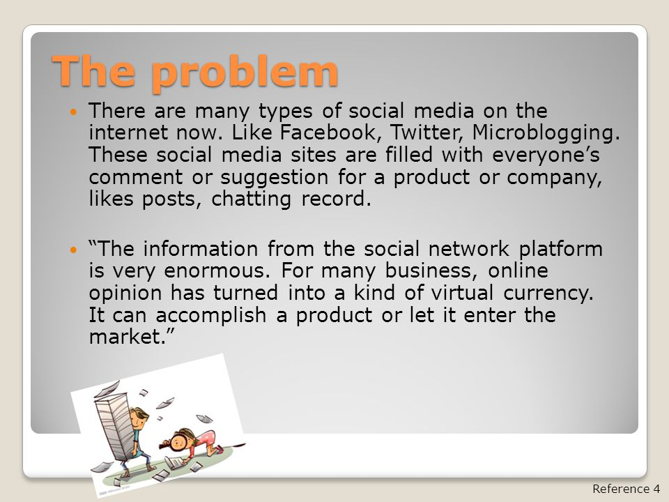 The problem There are many types of social media on the internet now.