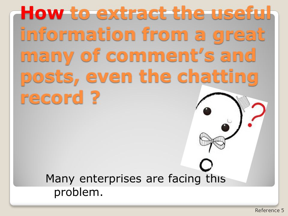 How to extract the useful information from a great many of comment's and posts, even the chatting record ? Many enterprises are facing this problem. R