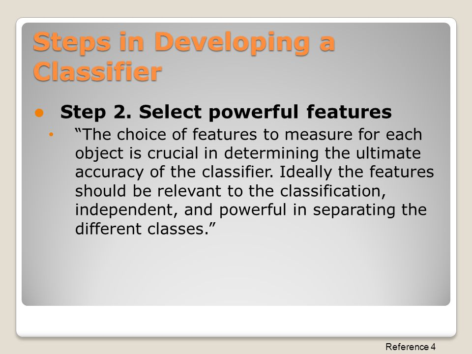 Steps in Developing a Classifier Step 2.