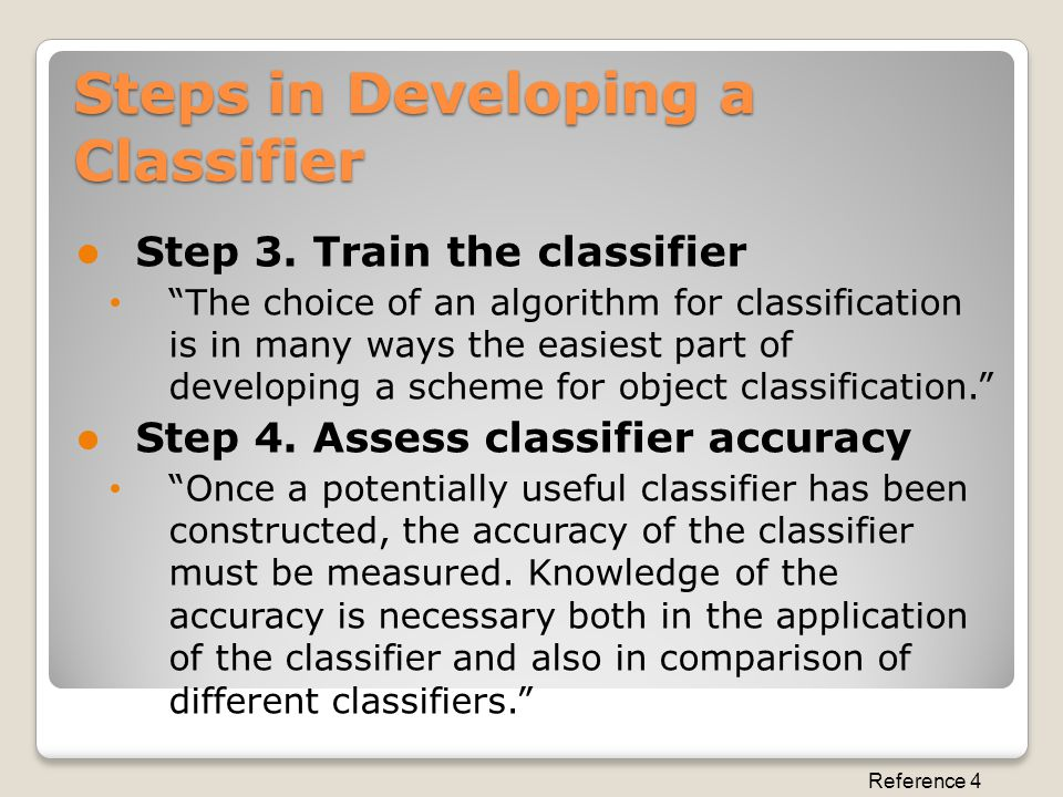 """Steps in Developing a Classifier Step 3. Train the classifier """"The choice of an algorithm for classification is in many ways the easiest part of devel"""