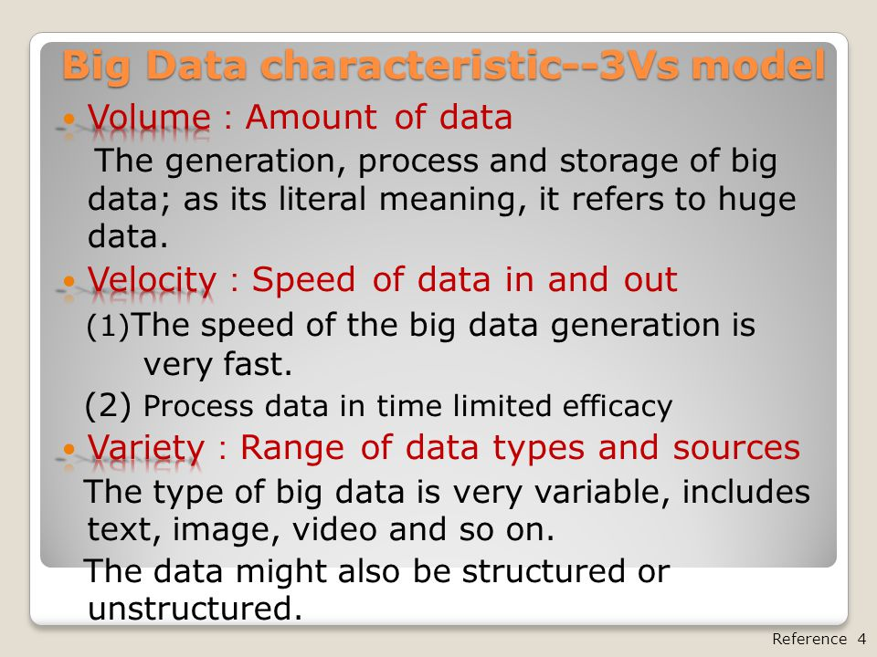 Another model for describing Big Data characteristics ── 4Vs model Reference 4