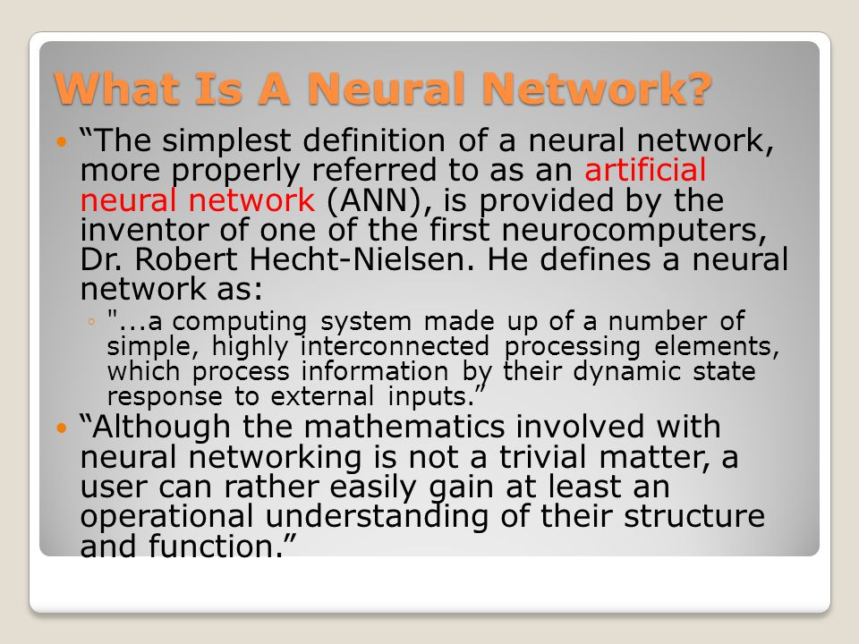 """What Is A Neural Network? """"The simplest definition of a neural network, more properly referred to as an artificial neural network (ANN), is provided b"""