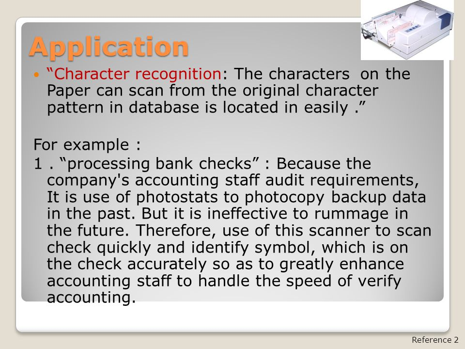 """Application """"Character recognition: The characters on the Paper can scan from the original character pattern in database is located in easily."""" For ex"""