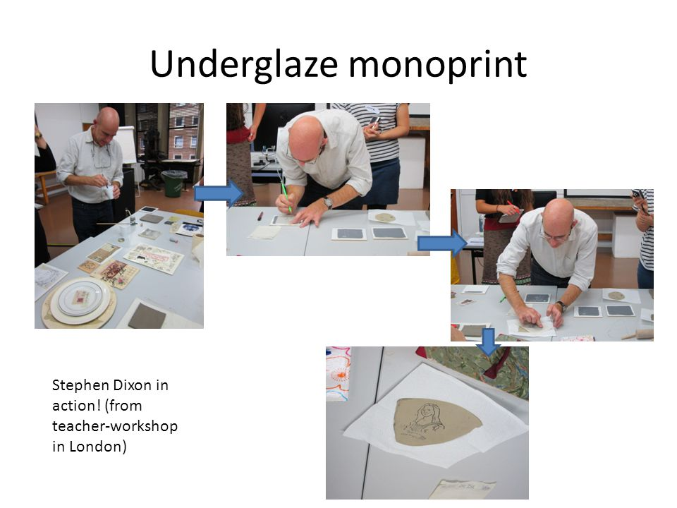 Underglaze monoprint Stephen Dixon in action! (from teacher-workshop in London)