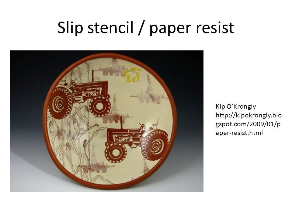 Kip O'Krongly http://kipokrongly.blo gspot.com/2009/01/p aper-resist.html Slip stencil / paper resist