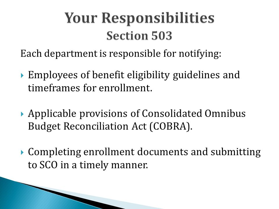 Each department is responsible for notifying:  Employees of benefit eligibility guidelines and timeframes for enrollment.