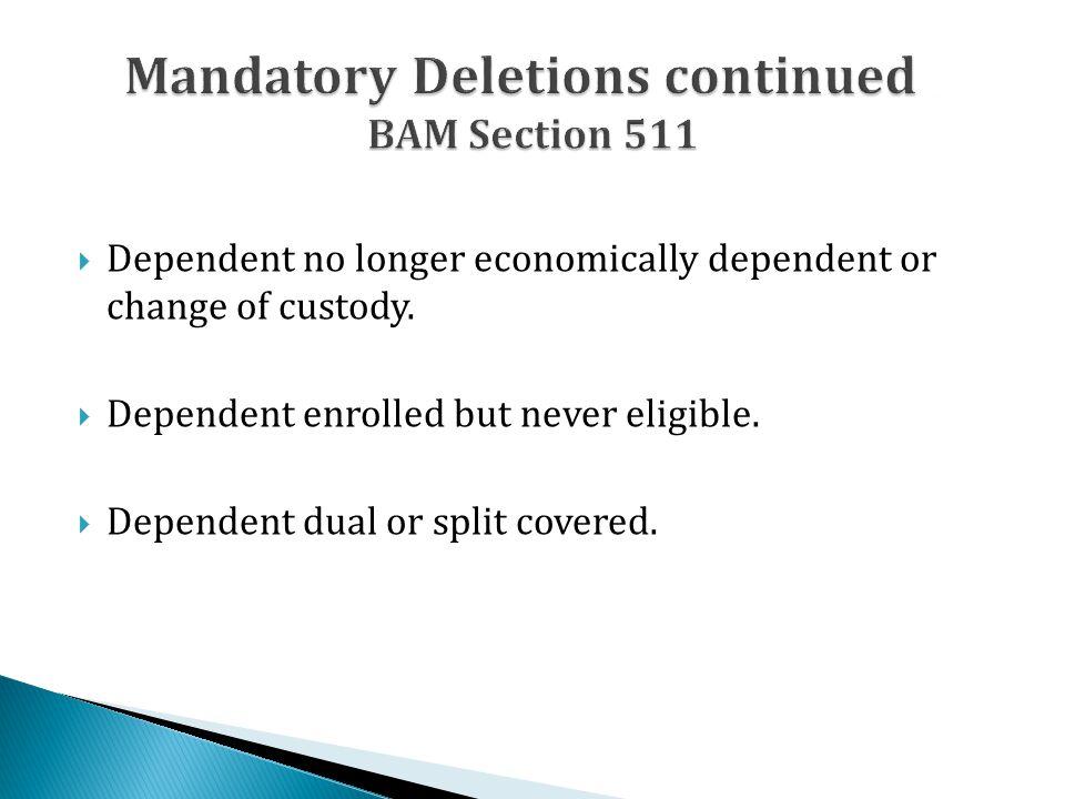  Dependent no longer economically dependent or change of custody.