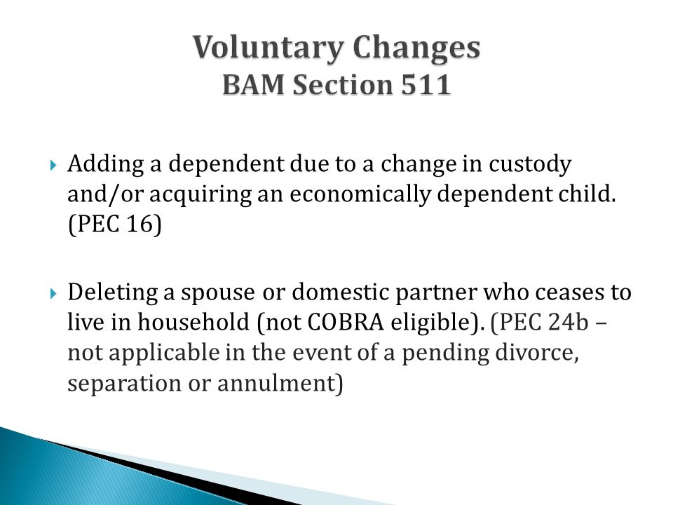  Adding a dependent due to a change in custody and/or acquiring an economically dependent child.