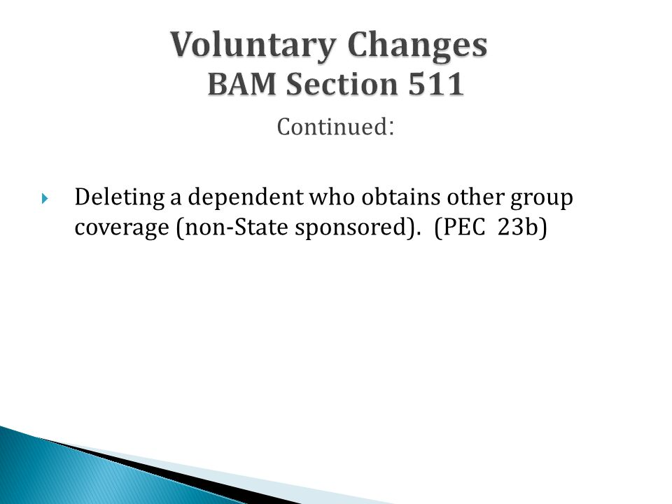 Continued :  Deleting a dependent who obtains other group coverage (non-State sponsored).