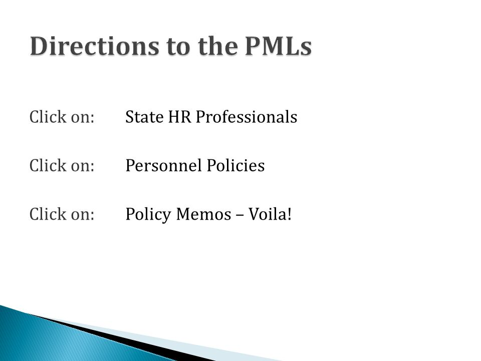 Click on: State HR Professionals Click on: Personnel Policies Click on: Policy Memos – Voila!