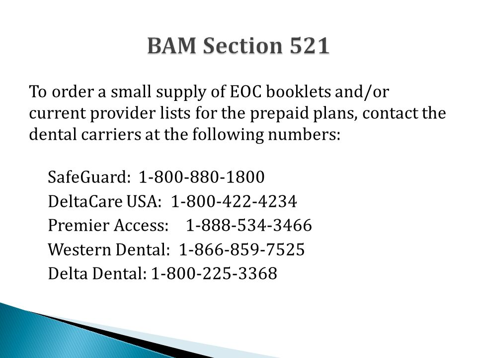 To order a small supply of EOC booklets and/or current provider lists for the prepaid plans, contact the dental carriers at the following numbers: Saf