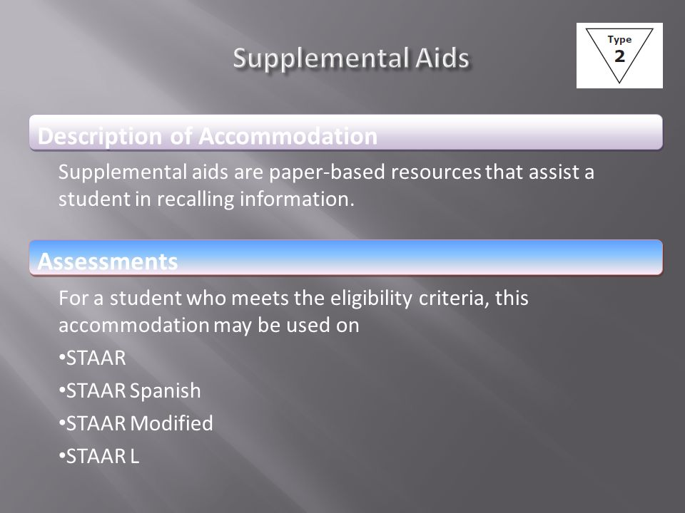Description of Accommodation Assessments Supplemental Aids Supplemental aids are paper-based resources that assist a student in recalling information.