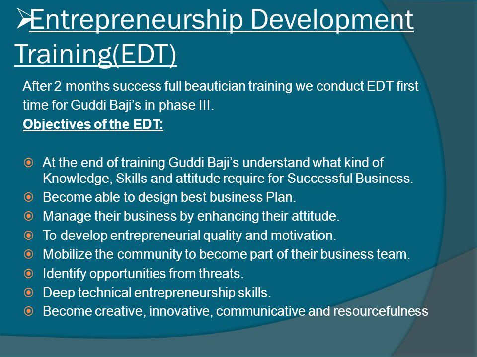  Entrepreneurship Development Training(EDT) After 2 months success full beautician training we conduct EDT first time for Guddi Baji's in phase III.