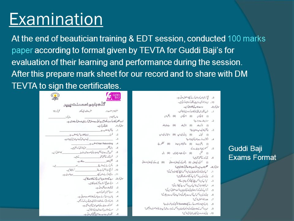 Examination At the end of beautician training & EDT session, conducted 100 marks paper according to format given by TEVTA for Guddi Baji's for evaluat