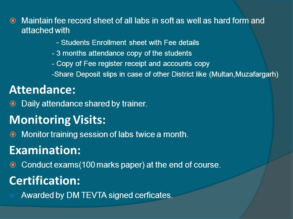  Maintain fee record sheet of all labs in soft as well as hard form and attached with - Students Enrollment sheet with Fee details - 3 months attenda