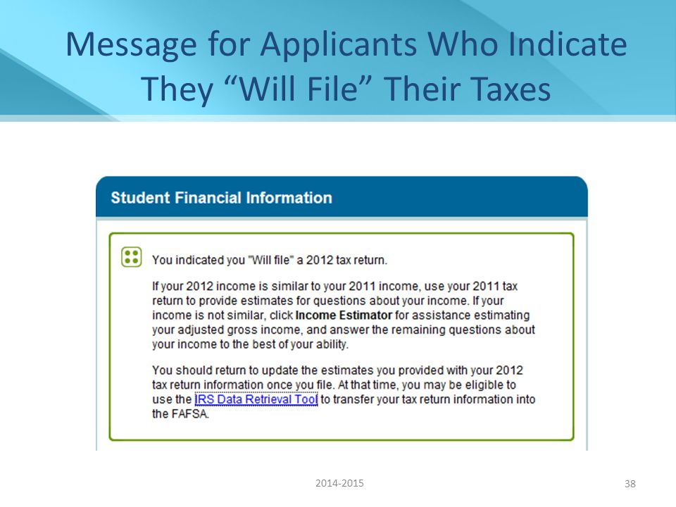Message for Applicants Who Indicate They Will File Their Taxes 38 2014-2015