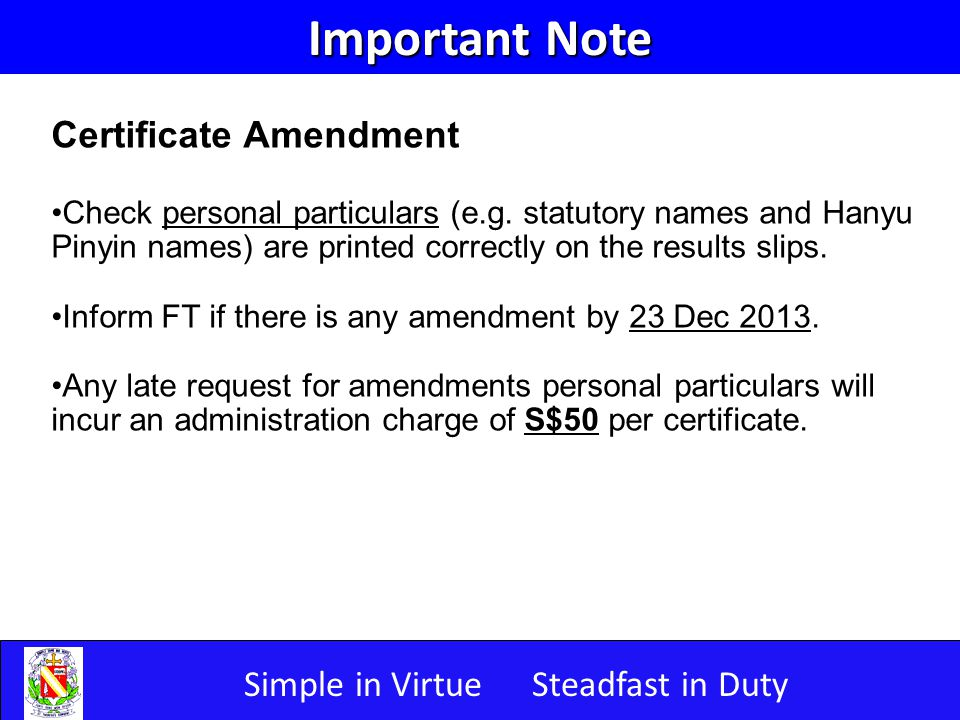 Simple in VirtueSteadfast in Duty Important Note Certificate Amendment Check personal particulars (e.g.