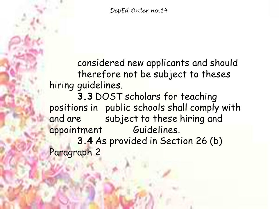 DepEd Order no.14 considered new applicants and should therefore not be subject to theses hiring guidelines.