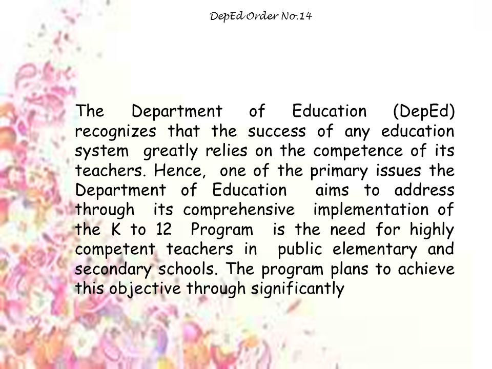 The Department of Education (DepEd) recognizes that the success of any education system greatly relies on the competence of its teachers.
