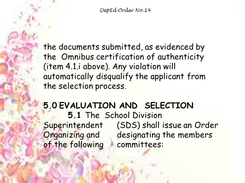 DepEd Order No.14 the documents submitted, as evidenced by the Omnibus certification of authenticity (item 4.1.i above).