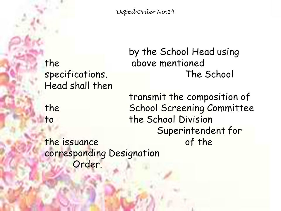 DepEd Order No.14 by the School Head using the above mentioned specifications.