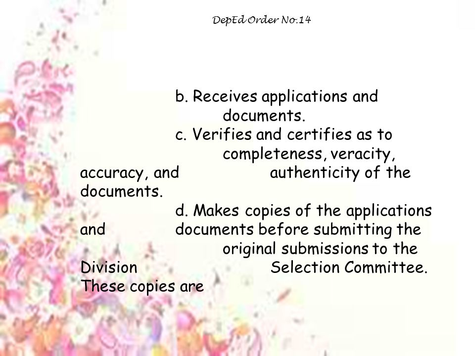 DepEd Order No.14 b.Receives applications and documents.