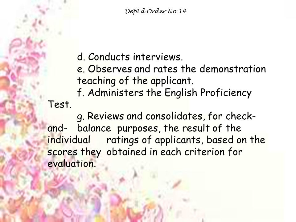 DepEd Order No.14 d.Conducts interviews. e.