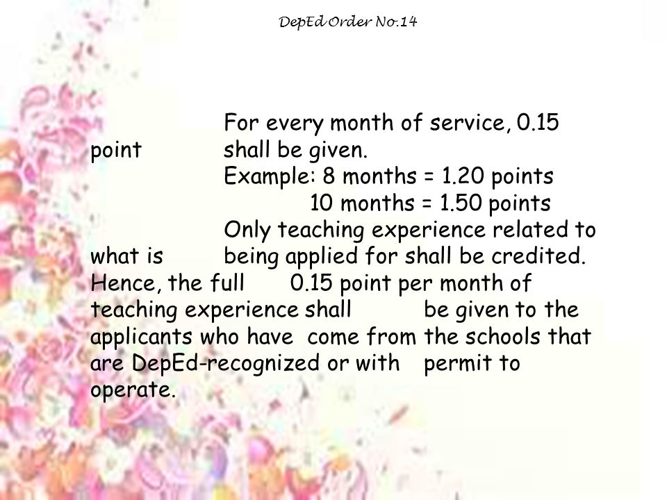 DepEd Order No.14 For every month of service, 0.15 point shall be given.