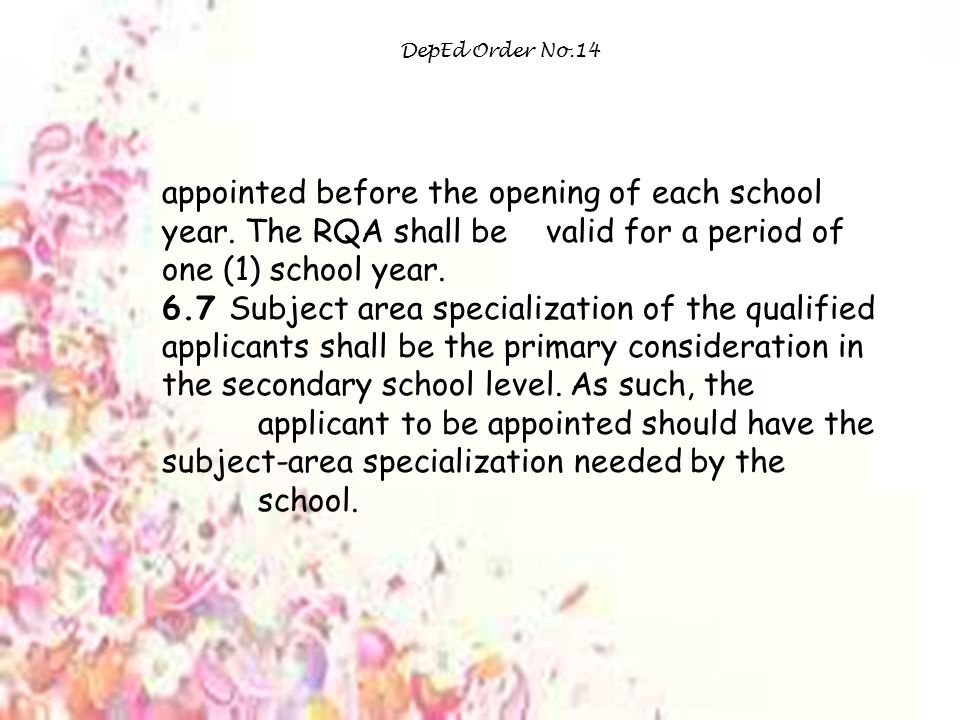 DepEd Order No.14 appointed before the opening of each school year.