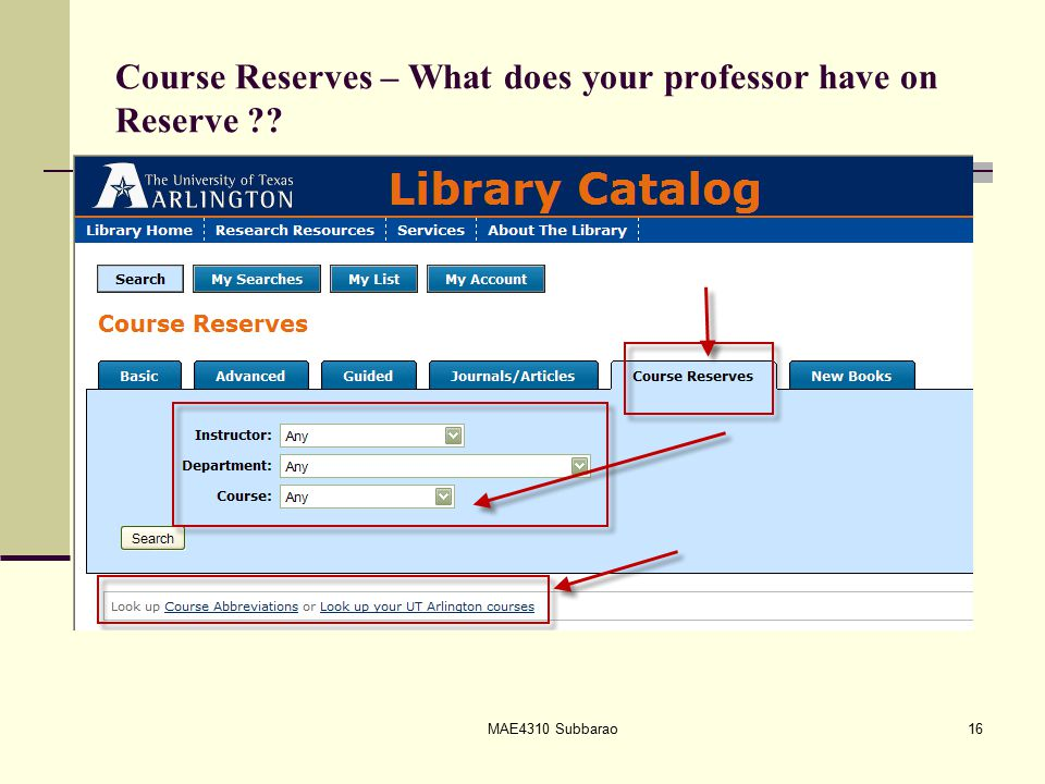Course Reserves – What does your professor have on Reserve ?? MAE4310 Subbarao16