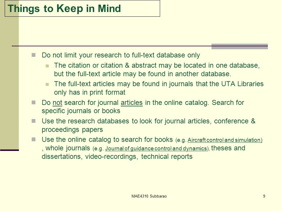 Things to Keep in Mind Do not limit your research to full-text database only The citation or citation & abstract may be located in one database, but the full-text article may be found in another database.
