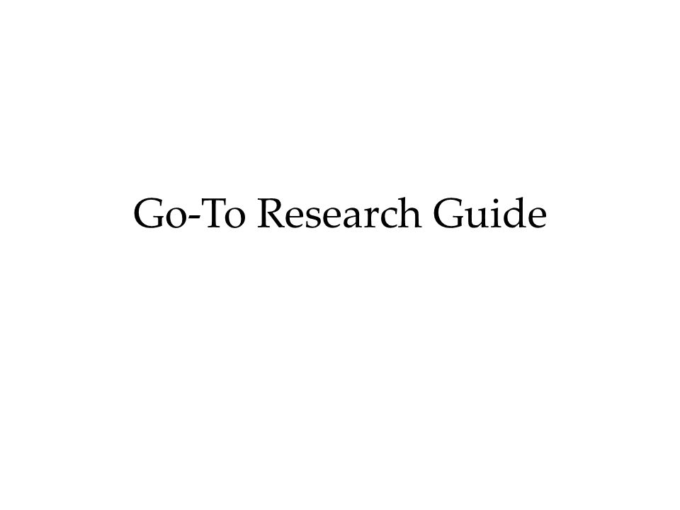 Go-To Research Guide