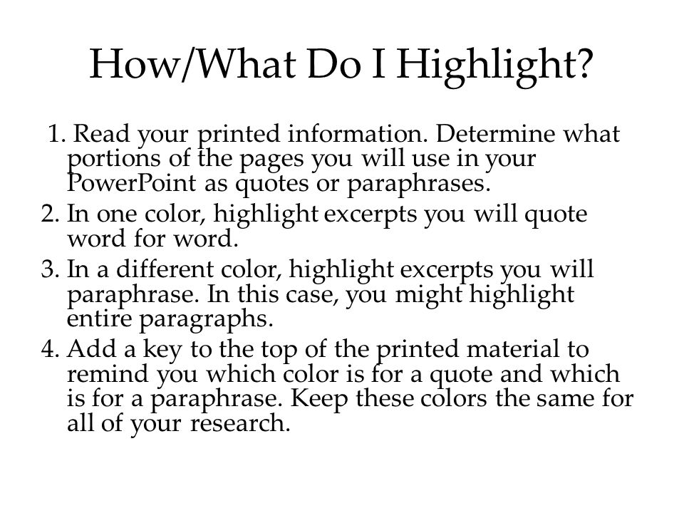 How/What Do I Highlight. 1. Read your printed information.