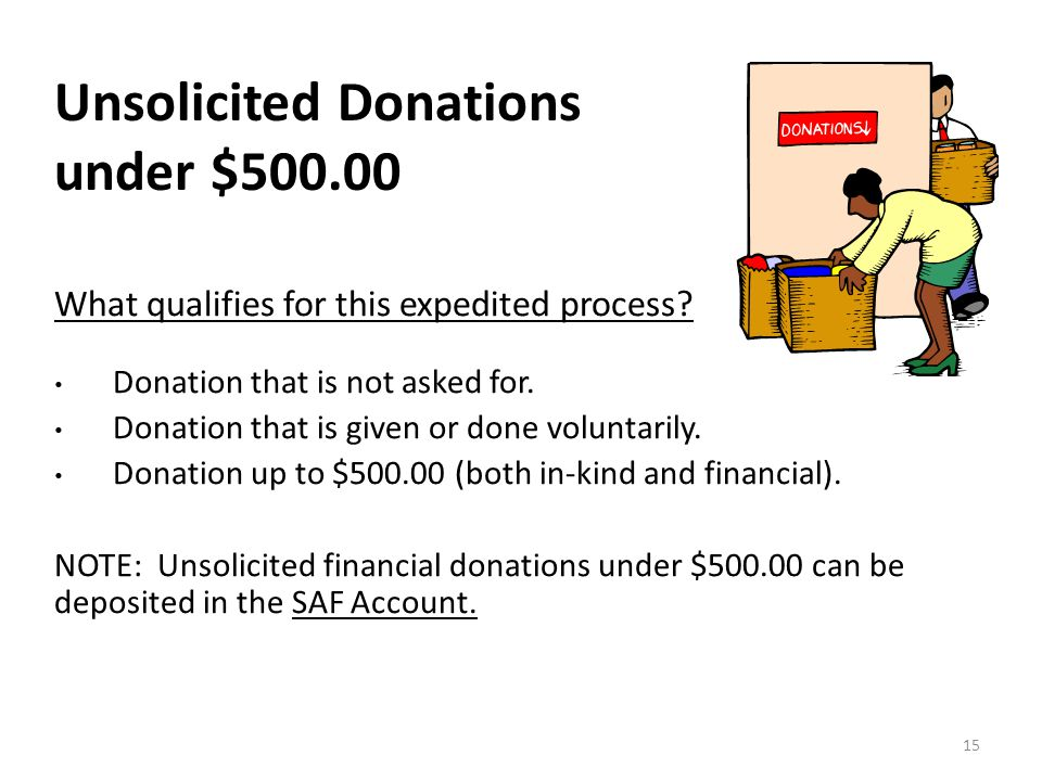 Unsolicited Donations under $500.00 What qualifies for this expedited process.