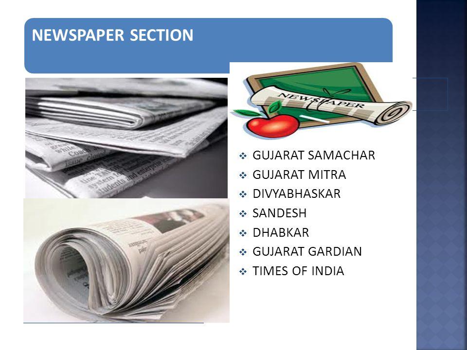 NEWSPAPER SECTION  GUJARAT SAMACHAR  GUJARAT MITRA  DIVYABHASKAR  SANDESH  DHABKAR  GUJARAT GARDIAN  TIMES OF INDIA