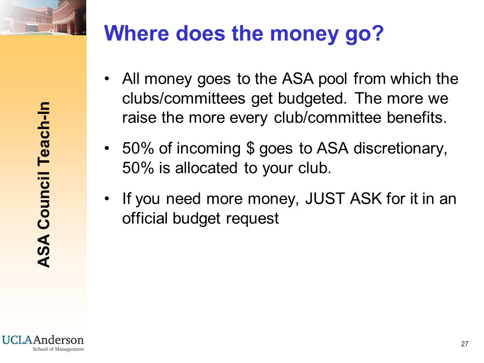 ASA Council Teach-In 27 Where does the money go.