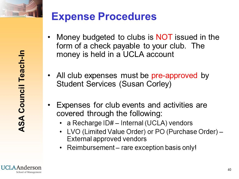 ASA Council Teach-In 40 Expense Procedures Money budgeted to clubs is NOT issued in the form of a check payable to your club.