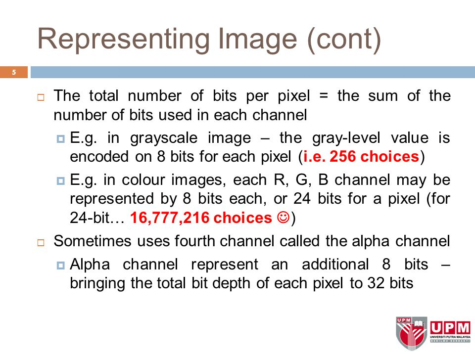 Representing Image (cont)  Bitmaps (cont) – Bitmaps usage  Bitmaps and their suitability of use:- Native Microsoft bmp format as a raw image Faster to process (files can be colossal however…) JPEG (Joint Photographic Experts Group) photo sharing on the web because of its size and quality GIF used for diagrams, buttons, etc., that have a small number of colors also suitable for simple animation because it supports interlaced images PNG (Portable Network Graphics) equal to gif except that it didn't support the animation format 26