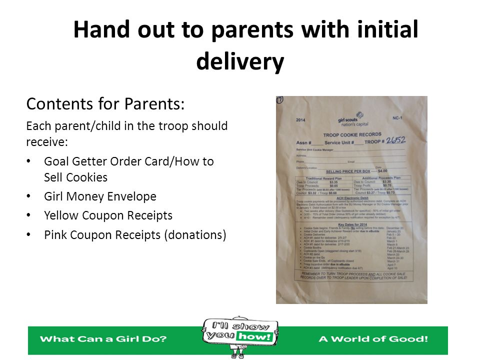 Hand out to parents with initial delivery Contents for Parents: Each parent/child in the troop should receive: Goal Getter Order Card/How to Sell Cook