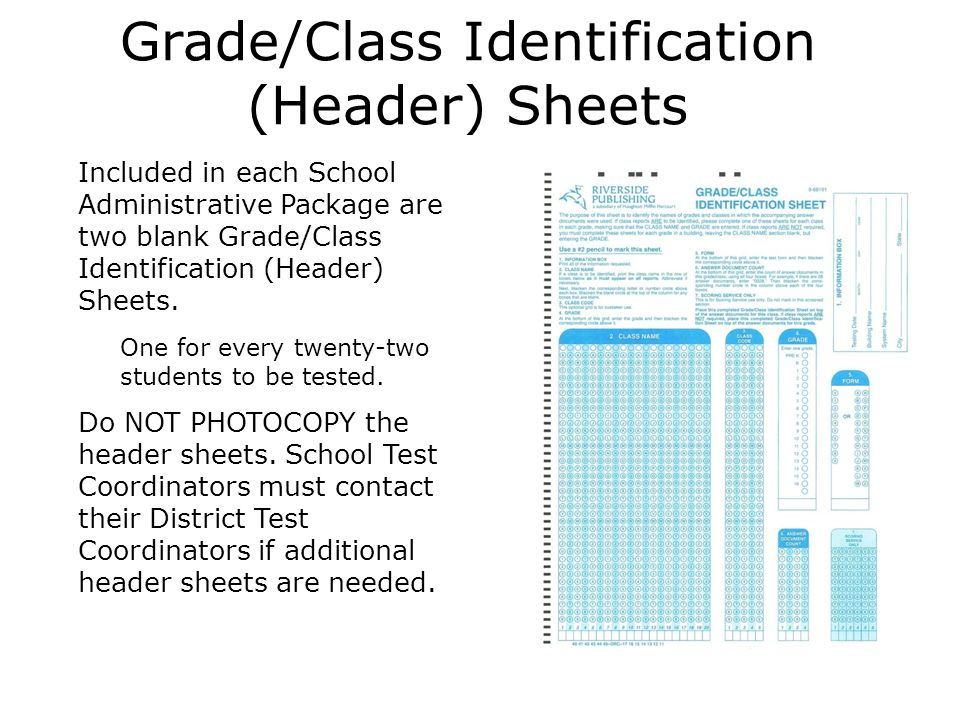 Grade/Class Identification (Header) Sheets  Included in each School Administrative Package are two blank Grade/Class Identification (Header) Sheets.