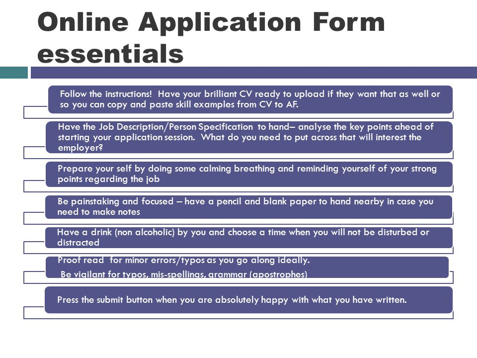 Online Application Form essentials Follow the instructions.