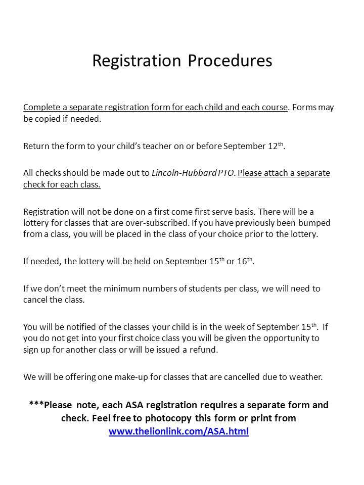 Registration Procedures Complete a separate registration form for each child and each course. Forms may be copied if needed. Return the form to your c