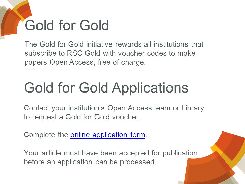 The Gold for Gold initiative rewards all institutions that subscribe to RSC Gold with voucher codes to make papers Open Access, free of charge.